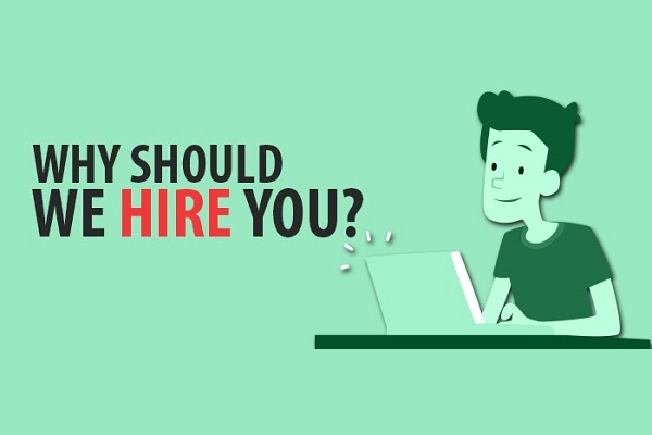 Why should we hire you? What to say in your interview